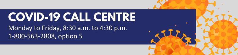 COVID-19 Call Centre Open on Family Day, February 15, 10 a.m. to 3 p.m., 1-800-563-2808, option 5